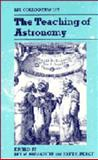 The Teaching of Astronomy : Proceedings of the 105th Colloquium of the International Astronomical Union, , 0521353319