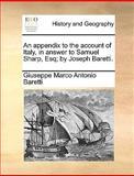 An Appendix to the Account of Italy, in Answer to Samuel Sharp, Esq; by Joseph Baretti, Giuseppe Marco Antonio Baretti, 1170013317