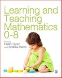 Learning and Teaching Mathematics 0-8, , 1446253317