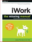 IWork: the Missing Manual, Clark, Josh and Thornsby, Jessica, 1449393314
