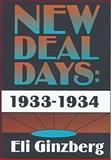 New Deal Days 1933-1934, Ginzberg, Eli and Ginzberg, Eli, 1560003316