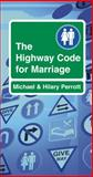 Highway Code for Marriage, Michael Perrott and Hilary Perrott, 1853453315