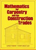 Mathematics for Carpentry and the Construction, Webster, Alfred and Judy, Kathryn, 0135623316