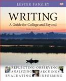 Writing : A Guide for College and Beyond, Faigley, Lester B., 0205223311