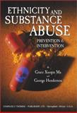 Ethnicity and Substance Abuse : Prevention and Intervention, Grace Xueqin Ma, 0398073317