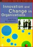 Innovation and Change In Organizations, King, Nigel and Anderson, Neil T., 0415103312