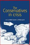 The Conservatives in Crisis, , 0719063310