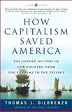 How Capitalism Saved America, Thomas DiLorenzo, 1400083311