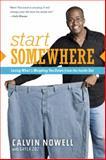 Start Somewhere, Calvin Nowell, 141432331X