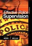 Effective Police Supervision, More, Harry W. and Miller, Larry S., 1593453310