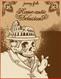 Rome-Antic Delusions, Jeremy Fish, 888849331X