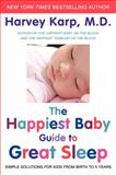 The Happiest Baby Guide to Great Sleep, Harvey Karp, 0062113313