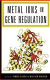 Metal Ions in Gene Regulation, Silver, Simon and Walden, William, 0412053314