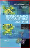 Bioinformatics Biocomputing and Perl : An Introduction to Bioinformatics Computing Skills and Practice, Moorhouse, Michael and Barry, Paul, 047085331X