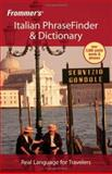 Frommer's Italian PhraseFinder and Dictionary, Frommer's, 047177331X