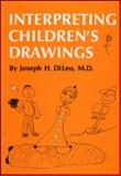 Interpreting Children's Drawings, DiLeo, Joseph H., 0876303319