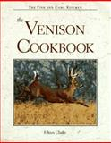 The Venison Cookbook, Clarke, Eileen, 0896583317