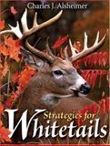 Strategies for Whitetails, Charles J. Alsheimer, 0896893316