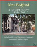 New Bedford : Including Views of Fairhaven, Acushnet, Dartmouth and Westport, David R. Nelson, 0979293316