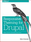 Responsive Theming for Drupal : Making Your Site Look Good on Any Device, Crittenden, Mike, 1449373313