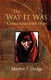 The Way It Was, Marilyn Dodge, 1463513313