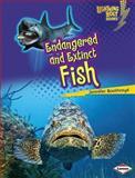 Endangered and Extinct Fish, Jennifer Boothroyd, 1467713317