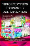 Video Encryption Technology and Application, Xu, Zhengquan and Sun, Jing, 1616683317