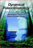 Dynamical Paleoclimatology : Generalized Theory of Global Climate Change, Saltzman, Barry, 0126173311
