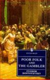 Poor Folk and The Gambler, Dostoyevsky, Fyodor, 0460873318