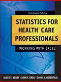 Statistics for Health Care Professionals : Working with Excel, Veney, James E. and Kros, John F., 0470393319