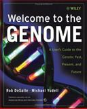 Welcome to the Genome, American Museum of Natural History Staff and Rob DeSalle, 0471453315
