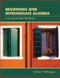 Beginning and Intermediate Algebra : A Text/Workbook (Non-InfoTrac Version), McKeague, Charles P., 0534433316
