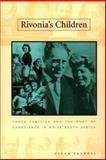 Rivonia's Children : Three Families and the Cost of Conscience in White South Africa, Frankel, Glenn and Frankel, 0826413315