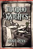 Voodoo Knights, Annie Penn, 1470123312