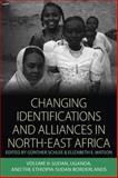 Changing Identifications and Alliances in North-East Africa : Sudan, Uganda, and the Ethiopia-Sudan Borderlands, , 178238331X