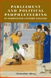 Parliament and Political Pamphleteering in Fourteenth-Century England, Oliver, Clementine, 190315331X