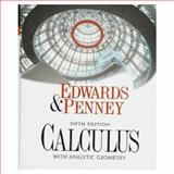 Calculus with Analytic Geometry, Edwards, C. H. and Penney, David E., 0137363311