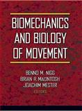 Biomechanics and Biology of Movement, Nigg, Benno M. and MacIntosh, Brian, 0736003312