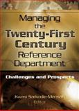 Managing the Twenty-First Century Reference Department : Challenges and Prospects, Linda S Katz, 0789023318
