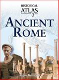 Historical Atlas of Ancient Rome, Konstam, Angus and Constable, Nick, 0816053316