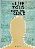 A Life Told from the Cloud, Kyle M. Rutkin, 098368331X