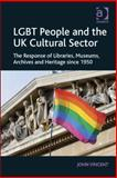 Lgbts in Cultural and Heritage Organisations, Vincent, John, 1472403312