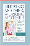 Nursing Mother, Working Mother, Gale Pryor and Kathleen Huggins, 1558323317