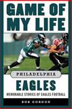 Game of My Life Philadelphia Eagles, Bob Gordon, 161321331X
