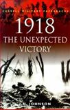 1918 the Unexpected Victory, Johnson, J. H., 0304353310