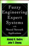 Fuzzy Engineering Expert Systems with Neural Network Applications, Badiru, Adedeji Bodunde and Cheung, John, 0471293318