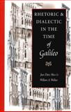 Rhetoric and Dialectic in the Time of Galileo, Moss, Jean Dietz and Wallace, William A., 0813213312