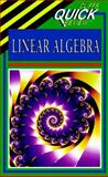 CliffsQuickReview Linear Algebra, Cliffs Notes Staff and Steven A. Leduc, 0822053314