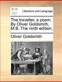 The Traveller, a Poem by Oliver Goldsmith, M B The, Oliver Goldsmith, 1140983318