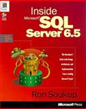 Inside Microsoft SQL Server 6.5 : The Developers Guide to Design Architecture and Implemetation, Soukup, Ron, 1572313315